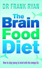THE BRAIN FOOD DIET: HOW TO STAY YOUNG IN MIND, DR FRANK RYAN, Used; Good Book