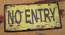 Warning Sign NO ENTRY Poster Tin Plaque Retro License Plate Home Bar Decor
