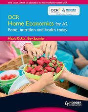 OCR Home Economics for A2: Food, Nutrition and Health Today by Alexis Rickus,...