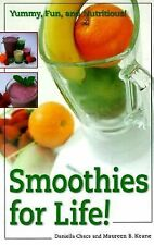 Smoothies for Life! : Yummy, Fun, and Nutritious! by Daniella Chace and...