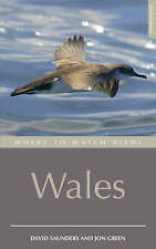 Where to Watch Birds in Wales by Jon Green, David Saunders (Paperback, 2008)