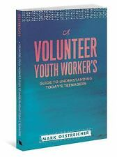 A Volunteer Youth Worker's Guide to Understanding Today's Teenagers by Mark...