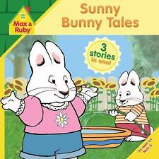 Sunny Bunny Tales (Max and Ruby) Grosset & Dunlap Paperback