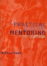 A Practical Guide to Mentoring: Developing Initial Teacher Training and Educatio