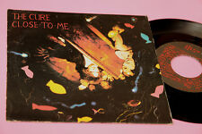 "CURE 7"" 45 CLOSE TO ME ORIG ITALY EX TOP RARE COLLECTORS"