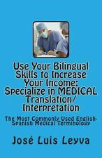 Use Your Bilingual Skills to Increase Your Income. Specialize in MEDICAL...
