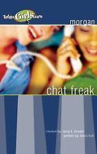 Chat Freak (TodaysGirls.com #6) (Repack) Kristi Holl, Terry Brown Paperback