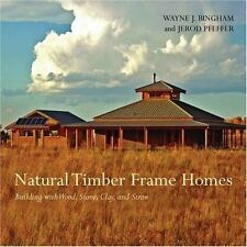 Natural Timber Frame Homes: Building with Wood, Stone, Clay and Straw