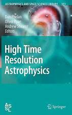 High Time Resolution Astrophysics (Astrophysics and Space Science Library), , Ve