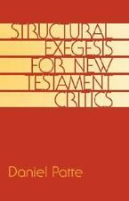 Structural Exegesis for New Testamant Critics by Daniel Patte (1996,...