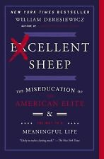 Excellent Sheep: The Miseducation of the American Elite and the Way to-ExLibrary