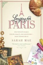 Longing for Paris: One Woman's Search for Joy, Beauty, and Adventure-Right Where
