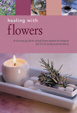 Healing with Flowers (Essentials for Health And Harmony),VERYGOOD Book