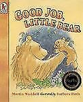 Good Job, Little Bear by Martin Waddell  (children's picture paperback) SCHOLAST