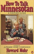 How to Talk Minnesotan: A Visitor's Guide, Mohr, Howard, Good Condition, Book