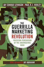 The Guerrilla Marketing Revolution: Precision Persuasion of the Unconscious Mind