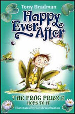 Happy Ever After: The Frog Prince Hops To It, Bradman, Tony