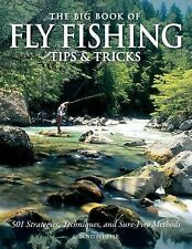 The Big Book of Fly Fishing Tips & Tricks: 501 Strategies, Techniques, and Sure-