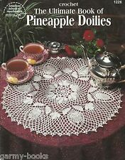 The Ultimate Book of Pinapple Doilies Crochet Instruction Pattern Book ASN #1226
