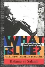 What Is Life?: Reclaiming the Black Blues Self-ExLibrary