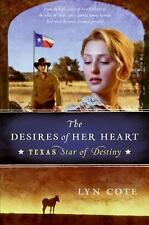 The Desires of Her Heart - Texas by Lyn Cote (2009, Hardcover Book Club edition)