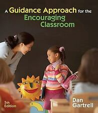 A Guidance Approach for the Encouraging Classroom by Dan Gartrell (2010,...