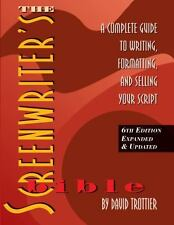 The Screenwriter's Bible : A Complete Guide to Writing, Formatting, and...