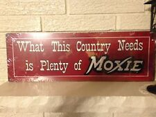"""What THis Country Needs Is Plenty of Moxie"" New Aluminum 8 ""x 24"" Bar/Den Sign"