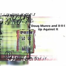 Munro, Doug & Ii-V-I-Up Against It CD NEW