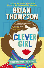 Clever Girl: Growing Up in the 1950s, Brian Thompson
