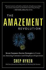The Amazement Revolution: Seven Customer Service Strategies to Create an Amazi..