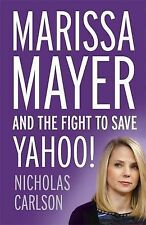 Marissa Mayer and the Fight to Save Yahoo!, Carlson, Nicholas, Very Good conditi
