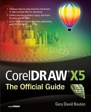 Coreldraw X5 : The Official Guide by Gary David Bouton (2010, Paperback)