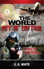 The World Out of Control How It Will End ... Book Four, White, E G, Good Book
