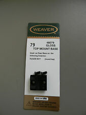 Weaver Top Mount Base #79- Rear Mount For Ruger M77- Round Top