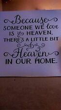 Because someone we love is in heaven ceramic tile. Remembrance Missing Loved one