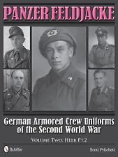 Panzer Feldjacke: German Armored Crew Uniforms of the Second World War Vol.2: He