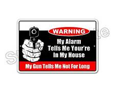 "*Aluminum* My Alarm Tells Me You're In My House  8"" x 12""  Metal Novelty Sign NS"