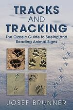 Tracks and Tracking Book :The Classic Guide to Seeing & Reading Animal Signs NEW