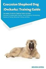 Caucasian Shepherd Dog (Ovcharka) Training Guide Caucasian Ovcharka Training...