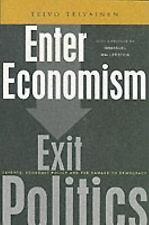 Enter Economism, Exit Politics: Experts, Economic Policy and the Political