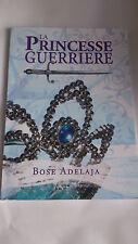 Adelaja Bose - La princesse guerrière