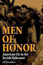 Men of Honor : American GIs in the Jewish Holocaust by Jeff Donaldson (2010,...