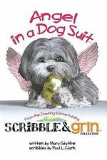 Scribble & Grin: Angel in a Dog Suit
