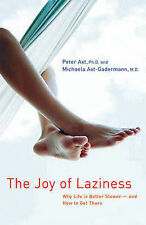 The Joy of Laziness: Why Life Is Better Slower-and How to Get There by Peter...