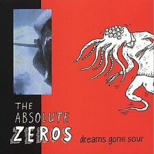 Dreams Gone Sour by The Absolute Zeros (CD, Mar-1998, Big Deal Records)