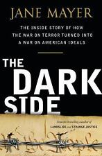 The Dark Side : The Inside Story of How the War on Terror Turned into a War o...