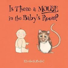 NEW - Is There a Mouse in the Baby's Room? by Zechel, Elizabeth