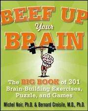 Beef Up Your Brain: The Big Book of 301 Brain-Building Exercises, Puzzles and