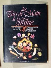 J.-P. Semonin LES TOURS DE MAIN DE LA CUISINE Découpages Fleurs en légumes 1988